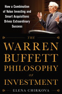 Pdf The Warren Buffett Philosophy of Investment: How a Combination of Value Investing and Smart Acquisitions Drives Extraordinary Success