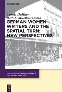 German Women Writers and the Spatial Turn  New Perspectives