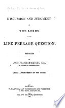 Discussion and Judgment of the Lords on the Life Peerage Question Book