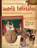The Greenwood Library of World Folktales  Africa  the Middle East  Australia  and Oceania