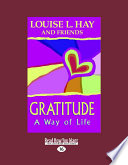 """""""Gratitude: A Way of Life"""" by Louise L. Hay and Friends, Louise L. Hay, Jill Kramer"""