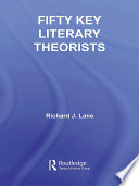 Fifty Key Literary Theorists Book