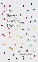 The Secret Lives of Colour Book PDF