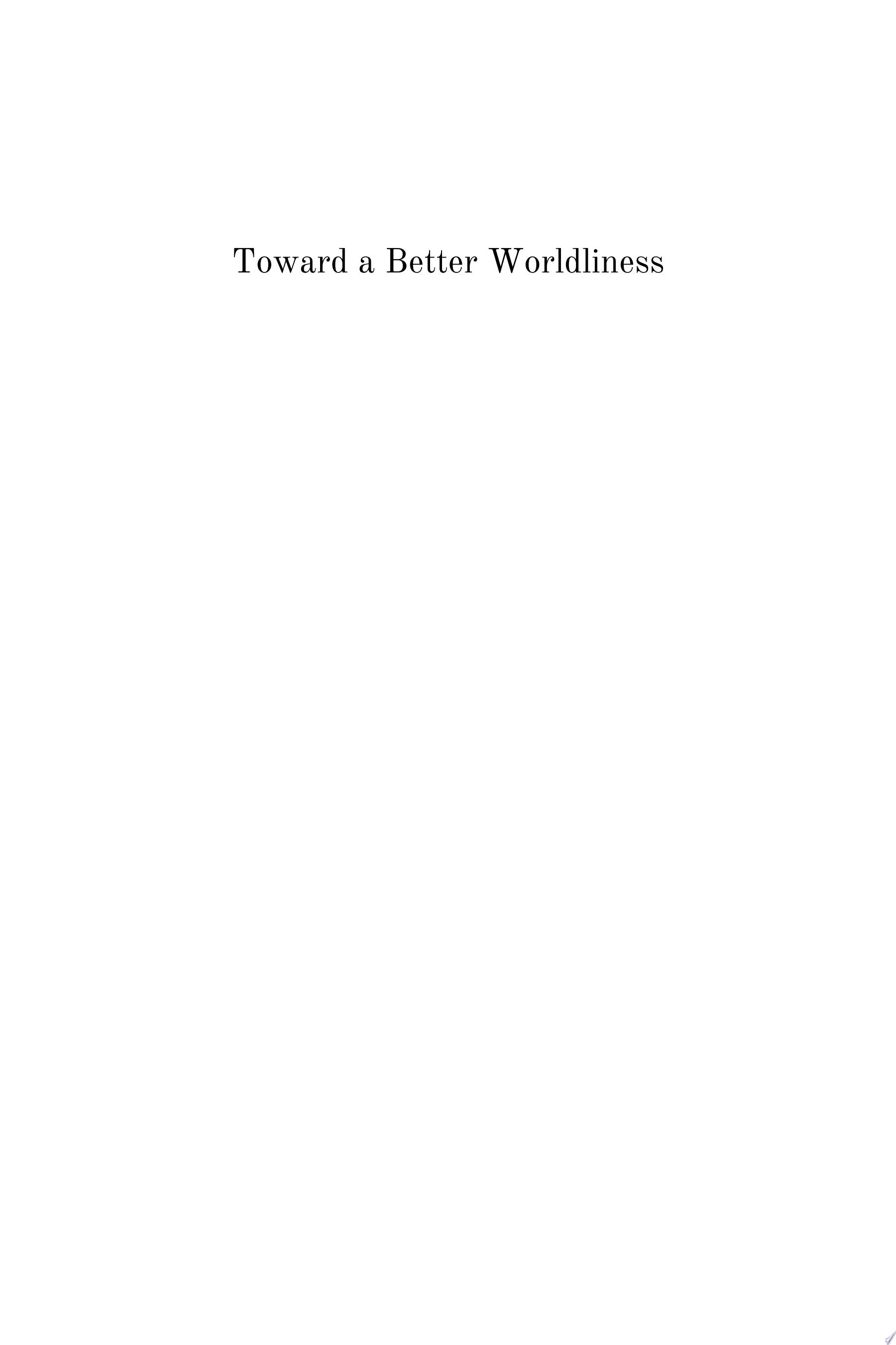 Toward a Better Worldliness