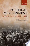 Political Imprisonment And The Irish 1912 1921