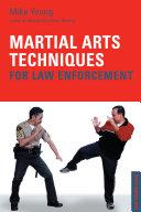 Martial Arts Techniques for Law Enforcement