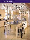 A Portfolio of Kitchen Ideas