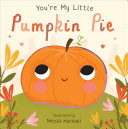 You re My Little Pumpkin Pie
