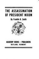 The Assassination of President Nixon