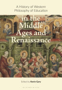 A History of Western Philosophy of Education in the Middle Ages and Renaissance