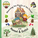 Observing the Plants of the Forest with Hansel and Gretel