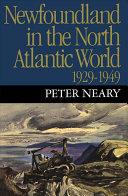 Newfoundland in the North Atlantic World  1929 1949