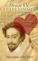 Pdf Henri IV et les femmes. De l'amour à la mort Telecharger