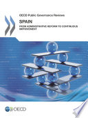 Oecd Public Governance Reviews Spain From Administrative Reform To Continuous Improvement