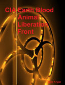 CIA Earth Blood: Animal Liberation Front ebook
