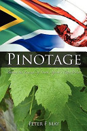 Pinotage Behind The Legends Of South Africa S Own Wine
