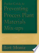 Pocket Guide to Preventing Process Plant Materials Mix ups Book