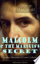 MALCOLM   THE MARQUIS S SECRET  Complete Marquise of Lossie Collection  Adventure Classic  Book
