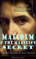 MALCOLM & THE MARQUIS'S SECRET: Complete Marquise of Lossie Collection (Adventure Classic) Pdf