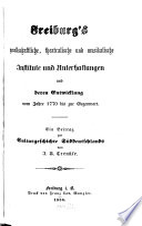 Freiburg's gesellschaftliche, theatralische und musikalische Institute und Unterhaltungen und deren Entwicklung vom Jahre 1770 bis zur Gegenwart