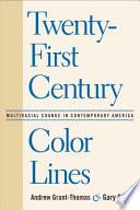 Twenty First Century Color Lines