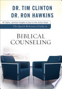 """The Quick-Reference Guide to Biblical Counseling"" by Dr. Tim Clinton, Dr. Ron Hawkins"