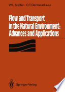 Flow and Transport in the Natural Environment  Advances and Applications