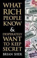 What Rich People Know and Desperately Want to Keep Secret