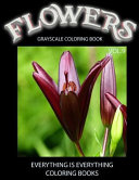 Flowers  the Grayscale Coloring Book Vol  9
