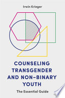 Counseling Transgender and Non Binary Youth