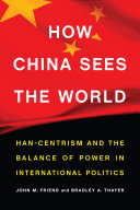 How China sees the world: Han-centrism and the balance of power in international politics