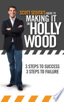 Scott Sedita s Guide to Making It in Hollywood