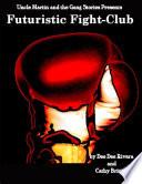 Futuristic Fight Club