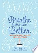 Breathe Slower  Deeper  Better