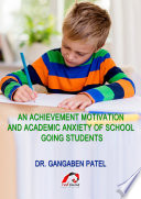 An Achievement Motivation and Academic Anxiety of School Going Students