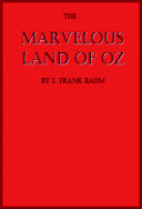 The Marvelous Land of Oz (Illustrated)