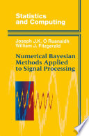 Numerical Bayesian Methods Applied To Signal Processing Book PDF