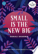 SMALL IS NEW BIG