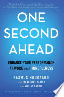 """One Second Ahead: Enhance Your Performance at Work with Mindfulness"" by Rasmus Hougaard, Jacqueline Carter, Gillian Coutts"