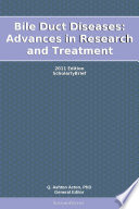 Bile Duct Diseases: Advances in Research and Treatment: 2011 Edition