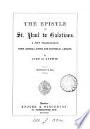 The Epistle     to Galatians  a new tr   with notes  by J H  Godwin Book