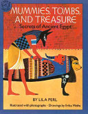 Mummies  Tombs  and Treasure