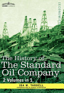 The History of the Standard Oil Company   2 Volumes in 1