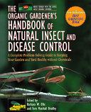 The Organic Gardener s Handbook of Natural Insect and Disease Control