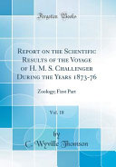Report on the Scientific Results of the Voyage of H  M  S  Challenger During the Years 1873 76  Vol  18