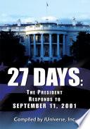 27 Days: The President Responds to September 11, 2001