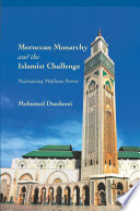 Moroccan Monarchy and the Islamist Challenge
