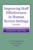 Improving Staff Effectiveness in Human Service Settings
