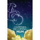 Becoming Mum