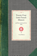 Twenty Four Little French Dinners and How to Cook and Serve Them